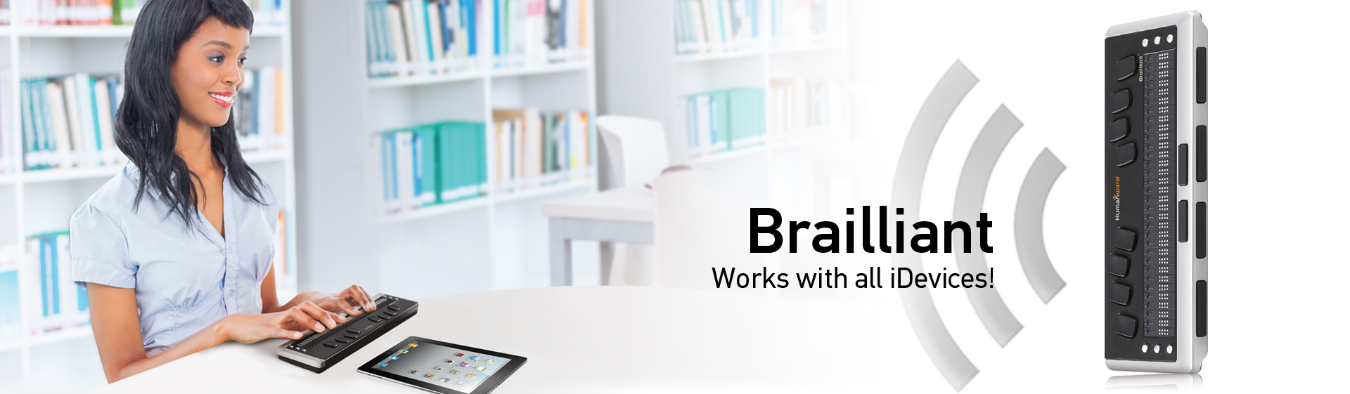 Brailliant braille display - Works with all iDevices