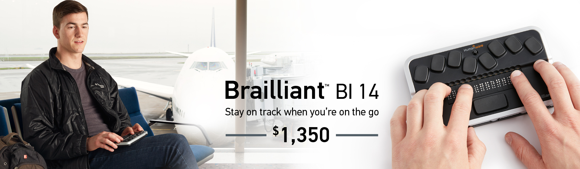 Brailliant BI 14 - Stay on track when you're on the go - $1350